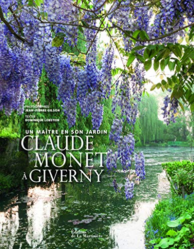 Claude Monet à Giverny - Un maître en son jardin par Dominique Lobstein