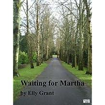 Waiting For Martha