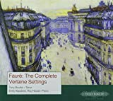 Fauré: The Complete Verlaine Settings