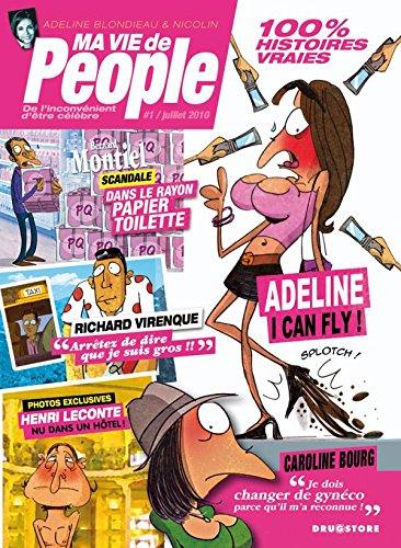 Ma vie de people - Tome 01: De l'inconvénient d'être célèbre