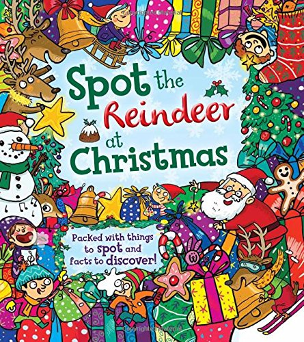 Spot the Reindeer at Christmas: Packed with things to spot and facts to discover!