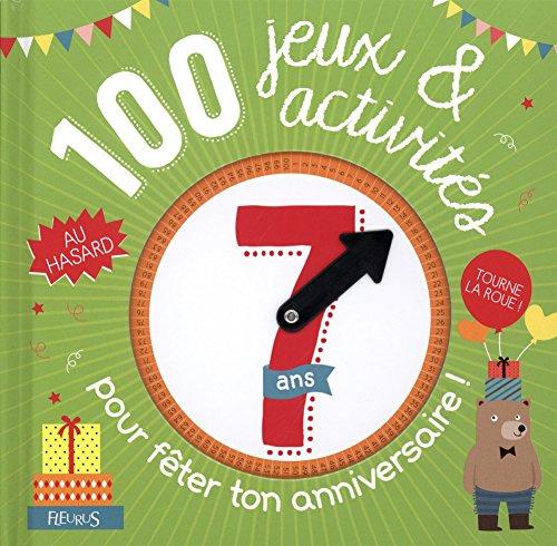 100 jeux et activités au hasard pour fêter ton anniversaire - 7 ans par Collectif