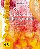 Cocktails selbst gemixt: Über 80 klassische und moderne Drinks - von spritzig bis sour (GU einfach...