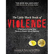 The Little Black Book of Violence: What Every Young Man Needs to Know About Fighting (English Edition)