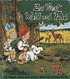 Zu viert in Wald und Feld (Hanni, Fritz, Putzi und...