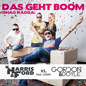 Harris & Ford vs. Gordon & Doyle feat. Lisah-Das Geht Boom (Shag Ragga)