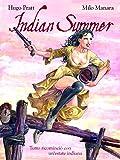 Indian Summer. Tutto ricominciò con un'estate indiana