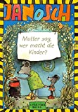 Mutter sag, wer macht die Kinder (Little Tiger Books)
