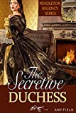 The Secretive Duchess: A Traditional Regency Romance (Duchess In Love Series Book 1) (English Edition)