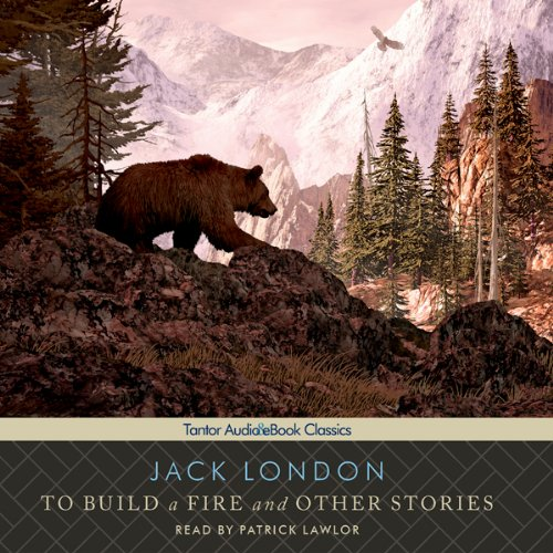 To Build a Fire and Other Stories  Audiolibri