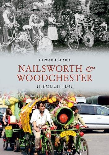Nailsworth and Woodchester Through Time