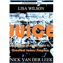 JUICE: The State of California v. Orenthal James Simpson (California Crime Book 1) (English Edition)