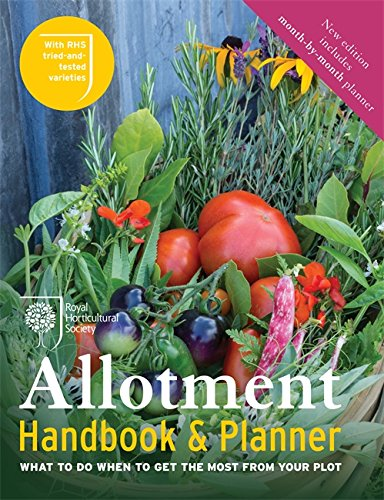 RHS Allotment Handbook & Planner: What to do when to get the most from your plot
