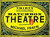 Image de Matchbox Theatre: Thirty Short Entertainments (English Edition)