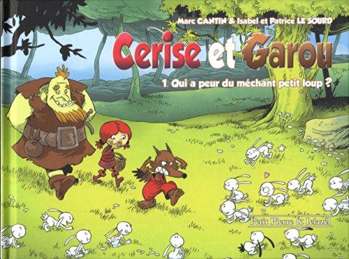 Cerise et Garou, Tome 1 : Qui a peur du méchant petit loup ?