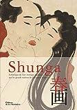 Shunga. Esthétique de l'art érotique japonais par