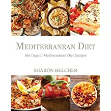 Mediterranean Diet: 365 Days of Mediterranean Diet Recipes (Mediterranean Diet Cookbook, Mediterranean Diet For Beginners, Mediterranean Cookbook, Mediterranean ... cooker Cookbook, Medit) (English Edition)