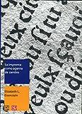 La  Imprenta Como Agente de Cambio: Comunicacion y Transformaciones Culturales en la Europa Moderna Temprana = The Printing Press as an Agent of Chang (Libros Sobre Libros / Books on Books)