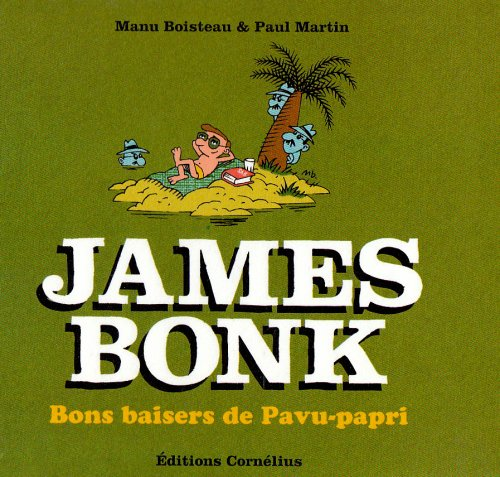 James Bonk, Tome 3 : Bons baisers de Pavu-papri