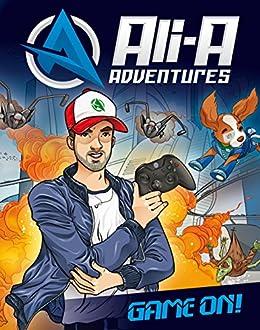 Ali-A Adventures: Game On! by [Ali-A, Scott, Cavan]
