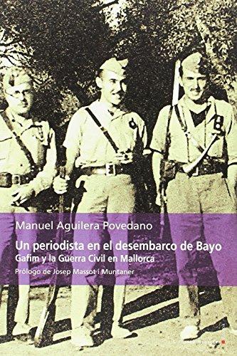 Un periodista en el desembarco de Bayo: Gafim y la Guerra Civil en Mallorca (Antificció) por Manuel Aguilera Povedano