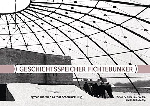 Geschichtsspeicher Fichtebunker (Edition Berliner Unterwelten im Ch. Links Verlag)