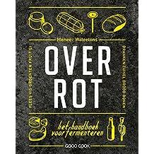 Over rot: het handboek over fermenteren