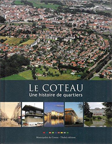Le Coteau : une histoire de quartiers