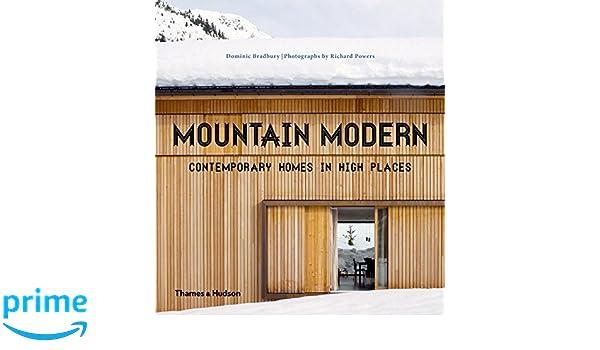 Mountain Modern: Contemporary Homes In High Places: Amazon.de: Dominic  Bradbury, Richard Powers: Fremdsprachige Bücher