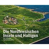 Die Nordfriesischen Inseln und Halligen: Eine Luftbildreise