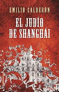 El Judío De Shangai par Emilio Calderón