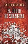 El Judío De Shangai par Calderón