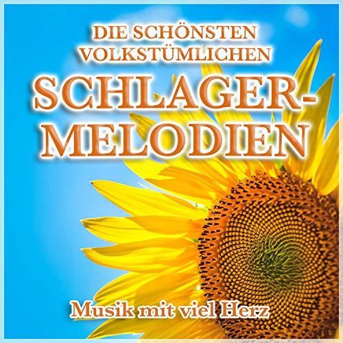 Die schönsten volkstümlichen Schlager-Melodien (Musik mit viel Herz)
