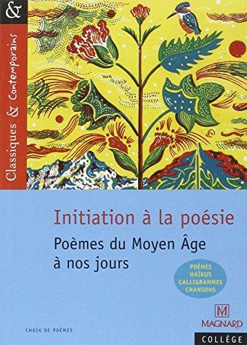 Initiation à la poésie : Poèmes du Moyen Âge à nos jours
