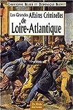 Loire-Atlantique Grandes Affaires Criminelles