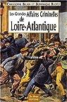 Les Grandes Affaires Criminelles de Loire-Atlantique
