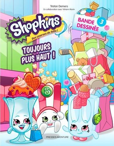 Shopkins, Tome 3 : Toujours plus haut ! par