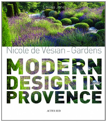 Nicole de Vésian Gardens - Modern design in Provence (version anglaise)