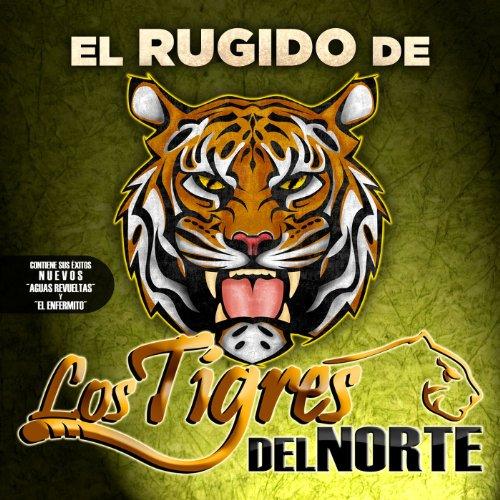 El Rugido...De Los Tigres Del Norte