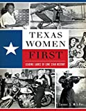 Texas Women First: Leading Ladies of Lone Star History (American Heritage) (English Edition)