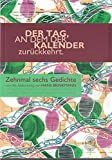 Der Tag, an dem der Kalender zurückkehrt.: 10 mal 6 Gedichte zum 60. Geburtstag von Hans Brinkmann auf Deutsch, Finnisch, Polnisch, Ungarisch, ... Türkisch, Russisch, Japanisch und Englisch.