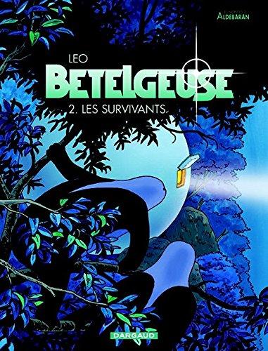 Bételgeuse, tome 2 : Les survivants