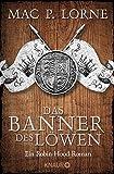 Das Banner des Löwen: Roman (Die Robin Hood-Reihe 4)