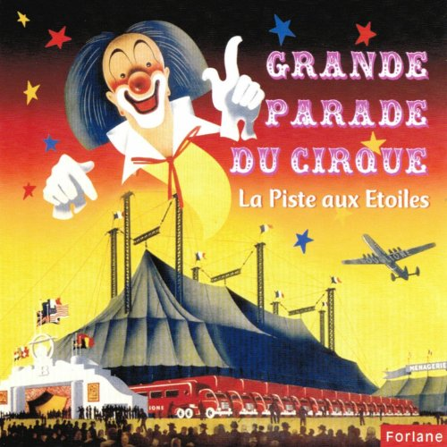 Grande parade du cirque : La piste aux étoiles (Circus Music)