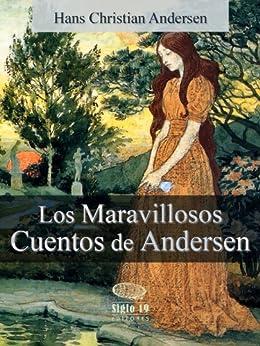 Los Maravillosos Cuentos de Andersen (Illustrated) (Cuentos de Hans Christian Andersen) de [Andersen, Hans Christian]