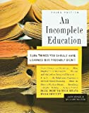 An Incomplete Education, 3,684 Things You Should Have Learned But probably Didnt