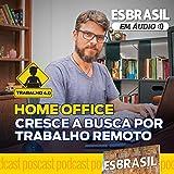 Home Office: Cresce a Busca por Trabalho Remoto