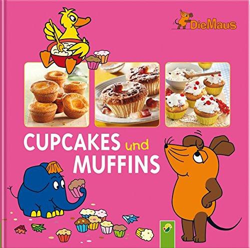 Die Maus - Cupcakes und Muffins Muffin Cupcake Rezepte