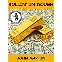 Rollin in Dough: 101 Reasons You Are Filthy Rich (Monkey University Lecture Series #6)