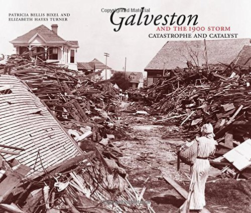 Galveston and the 1900 Storm by Patricia Bellis Bixel (2000-08-03)